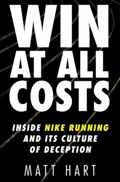 Win at All Costs Inside Nike Running and Its Culture of Deception