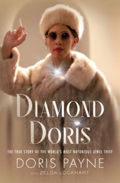 Diamond Doris - the true story of the world's most notorious jewel thief