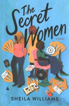 The secret women - a novel