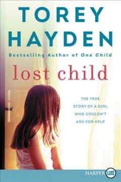 Lost child - the true story of a girl who couldn't ask for help