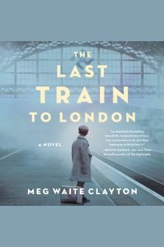 The last train to London - a novel