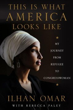 This Is What America Looks Like My Journey from Refugee to Congresswoman
