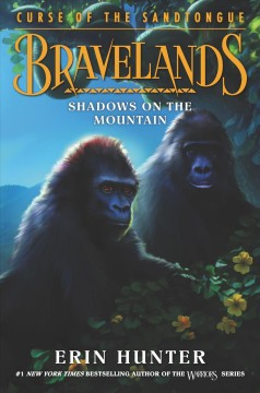 Bravelands- Curse of the Sandtongue #1- Shadows on the Mountain