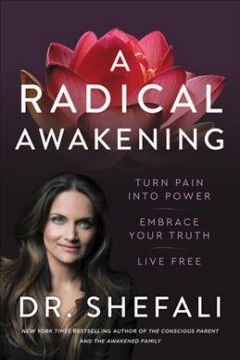 A Radical Awakening - Turn Pain into Power, Embrace Your Truth, Live Free