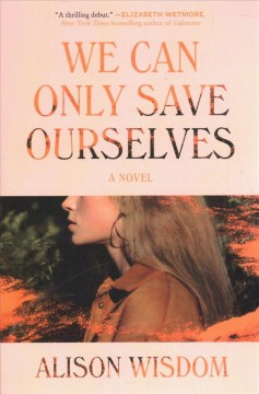 We can only save ourselves : a novel