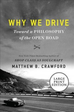 Why We Drive - Toward a Philosophy of the Open Road