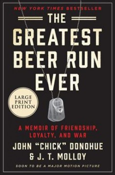 The Greatest Beer Run Ever - A Memoir of Friendship, Loyalty, and War
