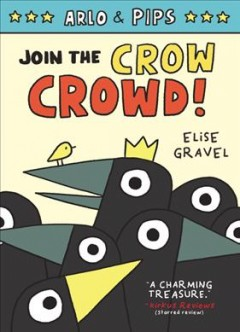 Arlo & Pips. 2, Join the crow crowd!
