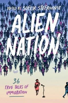 Alien nation - 36 true tales of immigration