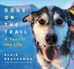Dogs on the Trail - A Year in the Life