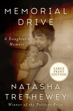 Memorial Drive - A Daughter's Memoir