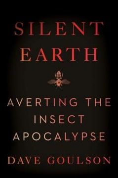 Silent Earth - averting the insect apocalypse