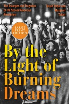 By the Light of Burning Dreams - The Triumphs and Tragedies of the Second American Revolution