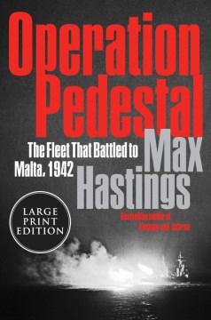 Operation Pedestal - The Fleet That Battled to Malta, 1942