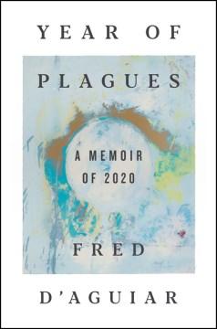 Year of Plagues - A Memoir of 2020