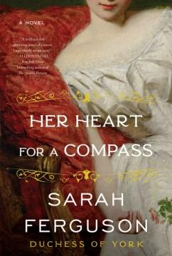 Her heart for a compass - a novel