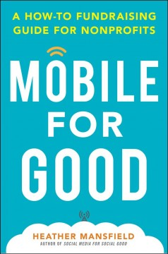 Mobile for Good : A How-to Fundraising Guide for Nonprofits