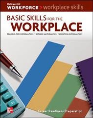 Basic skills for the workplace - Reading for information, applied mathematics, locating information.