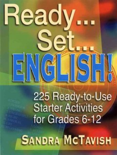 Ready, Set, English! 225 ready-to-use starter activities for grades 6-12