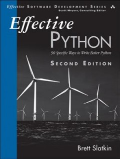 Effective Python - 90 specific ways to write better Python