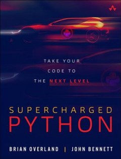Supercharged Python - take your code to the next level