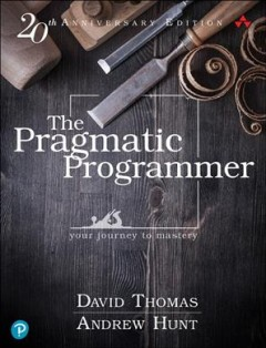 The pragmatic programmer - your journey to mastery