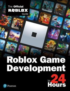 Roblox game development in 24 hours - the official Roblox guide.