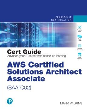Aws Certified Solutions Architect, Associate, Saa-c02, Cert Guide