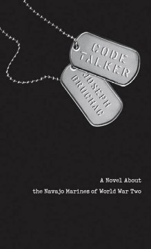 Code Talker : a novel about the Navajo Marines of World War Two
