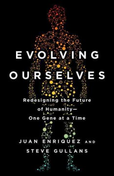 Evolving ourselves - redesigning the future of humanity--one gene at a time
