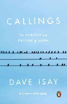 Callings - the purpose and passion of work