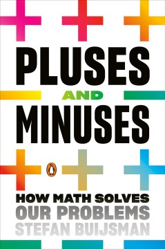 Pluses and Minuses - How Math Solves Our Problems