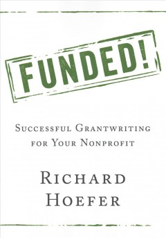Funded! : Successful Grantwriting for Your Nonprofit