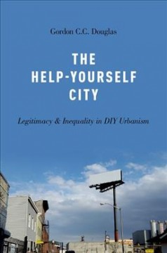 The help-yourself city - legitimacy and inequality in DIY urbanism