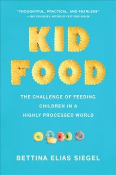 Kid food - the challenge of feeding children in a highly-processed world