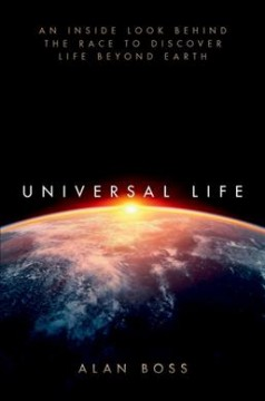 Universal Life: An Inside Look Behind the Race to Discover Life Beyond Earth