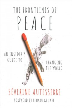 The frontlines of peace - an insider's guide to changing the world