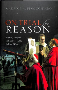 On trial for reason - science, religion, and culture in the Galileo affair