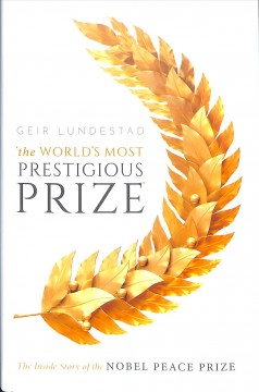 'The world's most prestigious prize' - the inside story of the Nobel Peace Prize