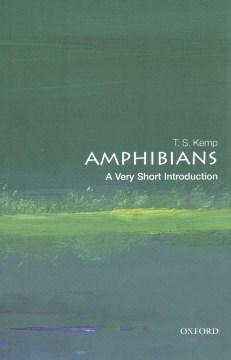Amphibians - A Very Short Introduction