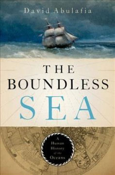 The boundless sea - a human history of the oceans