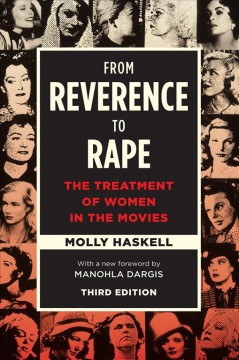 From reverence to rape : the treatment of women in the movies