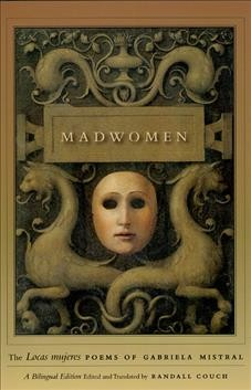 """Madwomen- the """"Locas mujeres"""" poems of Gabriela Mistral"""