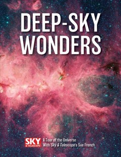 Deep-Sky Wonders - A Tour of the Universe With Sky & Telescope's Sue French