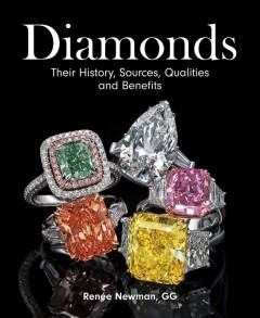 Diamonds - Their History, Sources, Qualities and Benefits