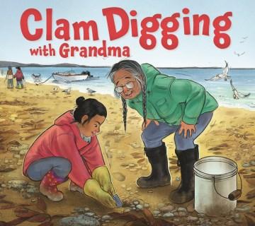 Clam Digging With Grandma