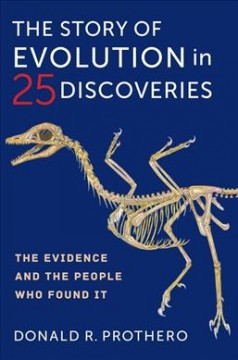 The story of evolution in 25 discoveries - the evidence and the people who found it