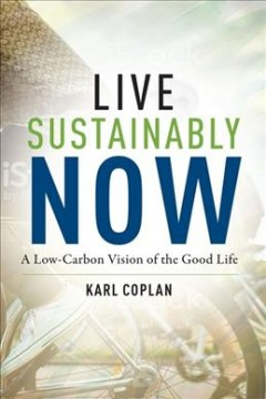 Live sustainably now - a low-carbon vision of the good life