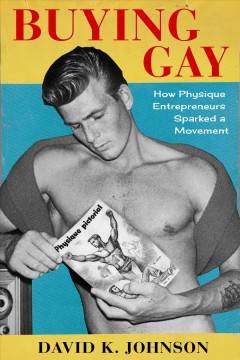 Buying gay - how physique entrepreneurs sparked a movement