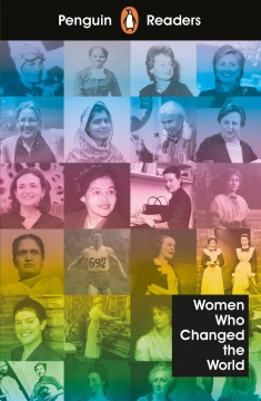 Women who changed the world- Penguin Readers Level 4